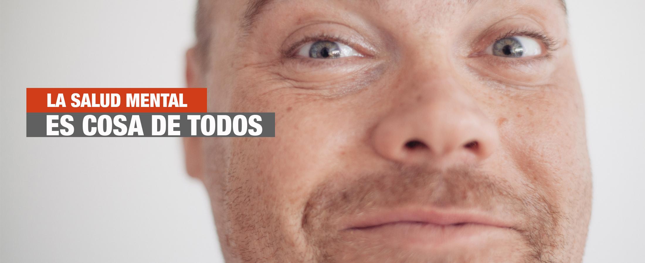 LA SALUD MENTAL ES COSA DE TODOS